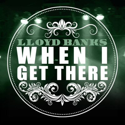 lloyd-banks-when-i-get-there