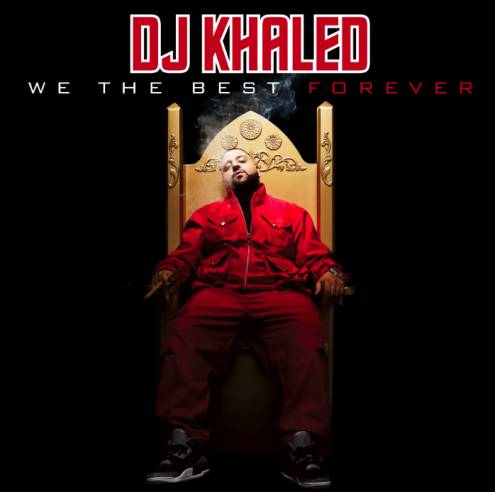 dj khaled we the best forever album cover   Indie Music & Fashion Blog