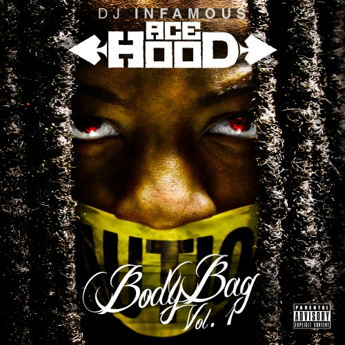 Body Bag Mixtape by Ace Hood Hosted by DJ Infamous