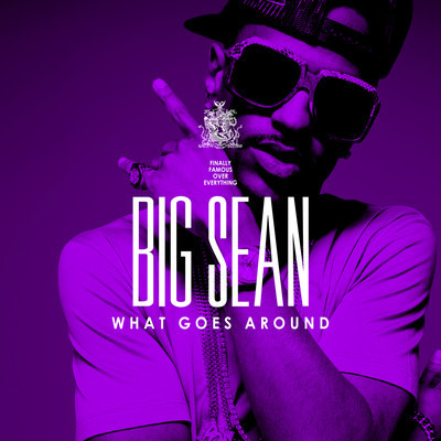big sean what goes around lyrics. Big Sean � What Goes Around.