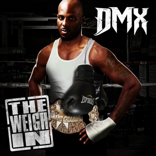 dmx-the-weigh-in