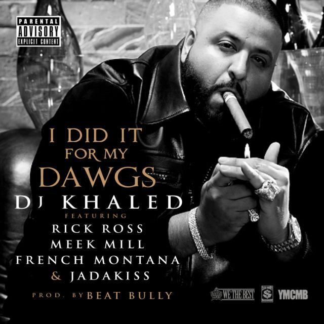dj-khaled-i-did-it-for-my-dawgs