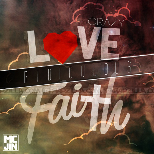 mc-jin-crazy-love-ridiculous-faith