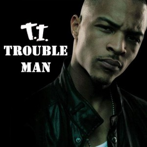 t.i.-trouble-man-mixtape-vibe