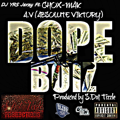 DJ YRS Jerzy Ft. Chox-Mak And Absolute Viktory - Dope Boiz