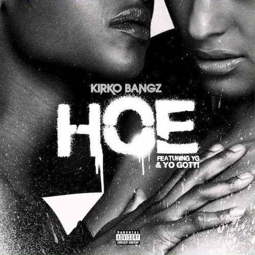 kirko-bangz-hoe