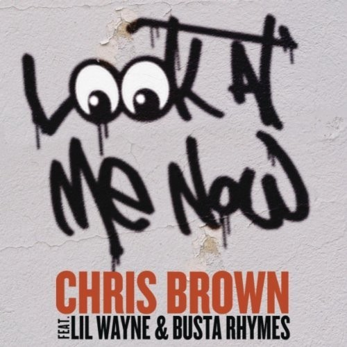 Chris-Brown-Look-At-Me-Now-Art-cover
