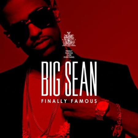 big sean finally famous
