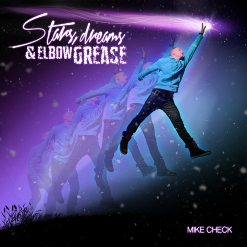 Mike_Check_Stars_Dreams_Elbow_Grease-front-large