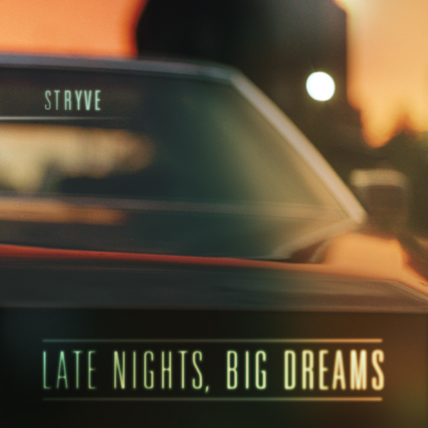 stryve-late-nights-big-dreams