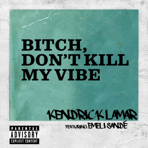 kendrick-dont-kill-my-vibe-international