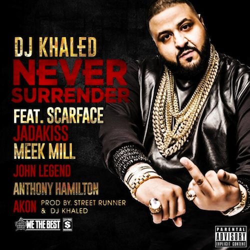 NEVER-SURRENDER-KHALED