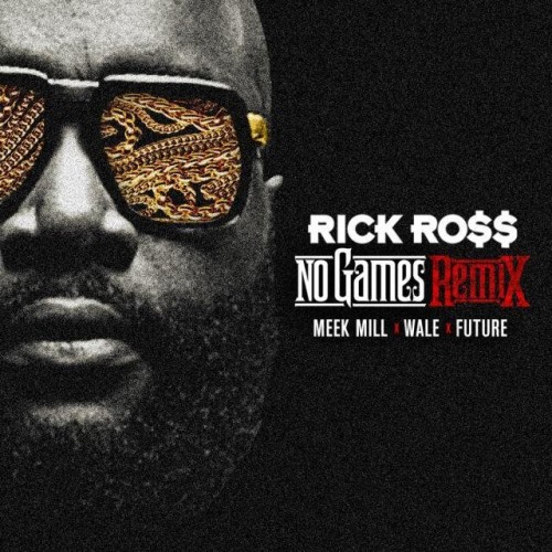 rick-ross-no-games-remix
