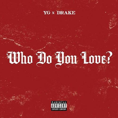 yg-drake-who-do-you-love