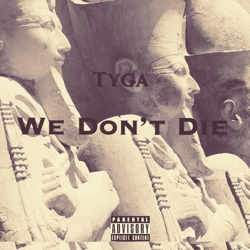 Tyga-We-Dont-Die