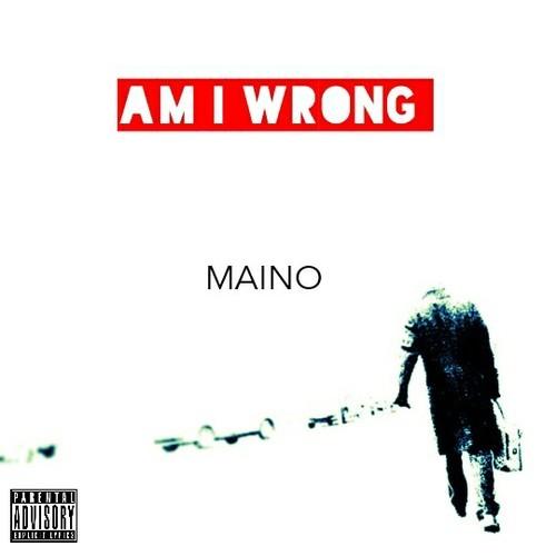 maino-am-i-wrong
