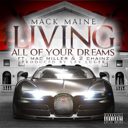 mack-maine-living-all-of-your-dreams-feat-2-chainz-mac-miller